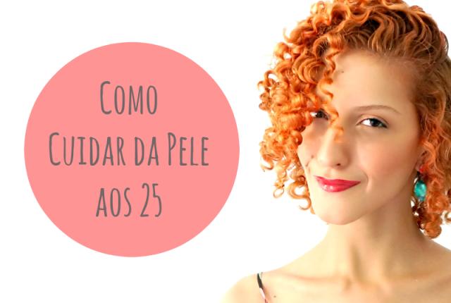 Como cuidar da pele aos 25 passo a passo Karina Viega cabelo cacheado ruivo acobreado 2