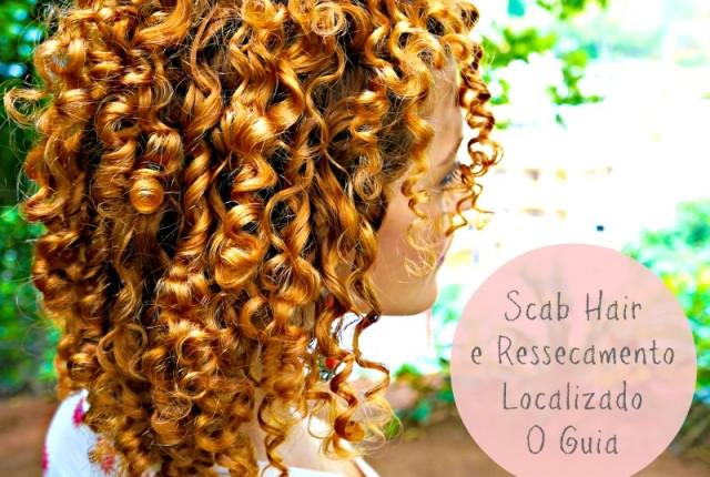 Ressecamento localizado e Scab Hair como tratar e causas