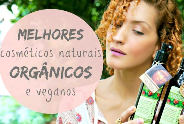 melhores cosméticos naturais orgânicos e veganos do mês